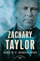 Zachary Taylor, Hardcover by Eisenhower, John S. D.; Schlesinger, Arthur Meie...