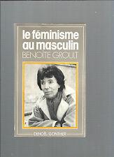 Le féminisme au masculin Benoite Groult Denoël Gonthier 1977 REF E34
