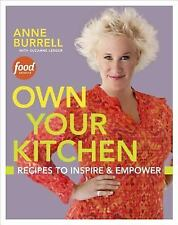 OWN YOUR KITCHEN: Recipes to Inspire and Empower ANNE BURRELL Food Network NEW