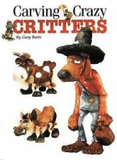 Carving Crazy Critters, Batte, Gary, Good Book