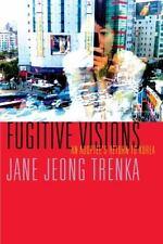 Fugitive Visions: An Adoptee's Return to Korea (Graywolf Press), Jane Jeong Tren