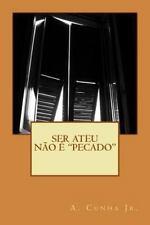 Ser Ateu Não é Pecado by A Cunha (2015, Paperback)