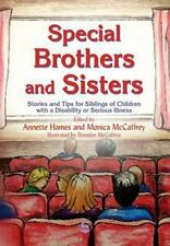 Special Brothers and Sisters: Stories and Tips for Siblings of Children with ...