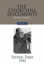 The Churchill Documents, Volume 17 : Testing Times 1942 vol. 17 (2014,...