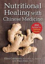 Nutritional Healing with Chinese Medicine: + 200 Recipes for Optimal Health...