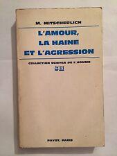 L'AMOUR LA HAINE ET L'AGRESSION SCIENCE DE L'HOMME 1975 MITSCHERLICH  PAYOT