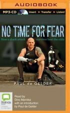 No Time for Fear by Paul De Gelder (2015, MP3 CD, Unabridged)