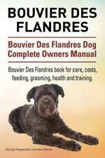 Bouvier Des Flandres. Bouvier Des Flandres Dog Complete Owners Manual. Bouvie.
