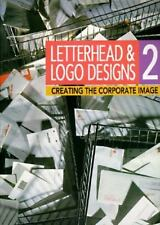 Letterhead and Logo Designs : Creating the Corporate Image by Rockport Book Edit