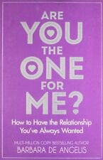 Are You the One for Me?: How to Have the Relationship You've Always Wanted: Kn,