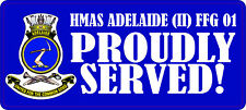 HMAS ADELAIDE (II) FFG 01 PROUDLY SERVED LAMINATED VINYL STICKER  ADELAIDE CLASS