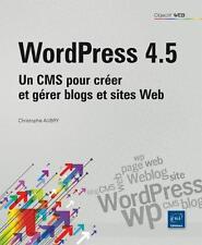 WordPress 4.5   un CMS pour créer et gérer blogs et sites web Aubry  Christophe