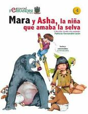 Ayuda a Los Animales: Mara y Asha, la niña Que Amaba la Selva : Tomo...