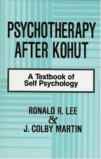 Psychotherapy After Kohut: A Textbook of Self Psychology by Lee, Ronald R., Mar