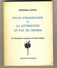 (106B) Theodore Koenig Etats d'imagination ou la littérature en pan de chemise