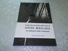 Guida alla riscoperta dell'eremo di Fonte Avellana.AUTOGRAFATO CON DEDICA