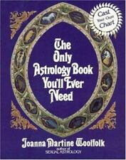 The Only Astrology Book You'll Ever Need by Joanna Martine Woolfolk (1990, Trade