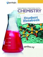 Exploring Creation with Chemistry Student Notebook by Vicki Dincher