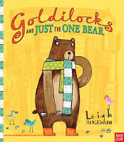 Goldilocks and Just the One Bear by Leigh Hodgkinson, NEW Book, FREE & Fast Deli