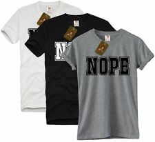 NOPE tshirt unisex T-SHIRT trend tumblr dope not today swag trending tee S-XL