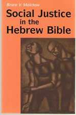 Social Justice in the Hebrew Bible : What Is New and What Is Old by Bruce V. Mal