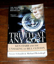 BOOK: Truth at Any Cost: Ken Starr and the Unmaking of Bill Clinton 2000 Hillary