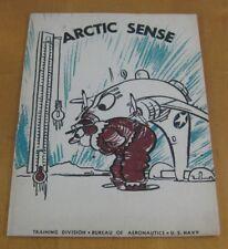 Arctic Sense 1943 US Navy Training Booklet Aviation Airplane Survival Camping