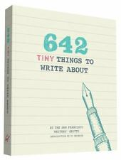 642 Tiny Things to Write About by San Francisco Writers' Grotto (2015, Print,...