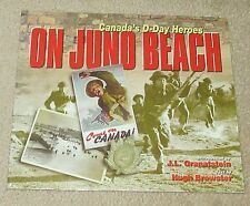 On Juno Beach : Canada's D-Day Heroes