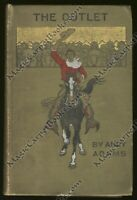 1905 Andy Adams THE OUTLET Western THE WEST Cowboy TRAIL DRIVE First Edition