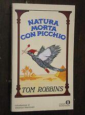 Tom Robbins - NATURA MORTA CON PICCHIO - Oscar Mondadori 1985