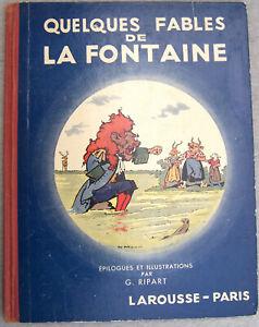 Quelque Fables de La FONTAINE + Georges RIPART Larousse 1930 album illustré BE