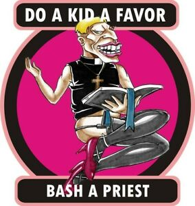 Decals - Do a Kid a Favour - Bash a Priest by RatRodRalphy