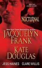Nocturnal by Kate Douglas, Clare Willis, Jess Haines and Jacquelyn Frank...