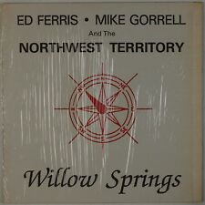 ED FERRIS, MIKE GORRELL, NORTHWEST TERRITORY: Willow Springs PRIVATE Blugrass LP