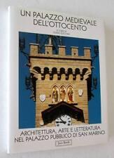 UN PALAZZO MEDIEVALE DELL'OTTOCENTO libro arte PALAZZO PUBBLICO DI SAN MARINO