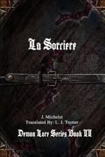 La Sorciere by J Michelet (2016, Paperback)