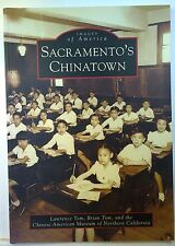 Sacramento's Chinatown, by Tom & Tom, 2010, Arcadia pub.
