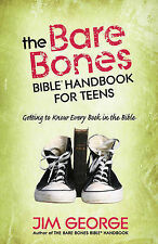The Bare Bones Bible(R) Handbook for Teens: Getting to Know Every Book in the Bi