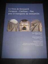 LIBRO TRENES. LA LINEA DE FERROCARRIL ZARAGOZA - CANFRANC - PAU.