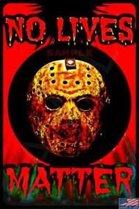 NO LIVES MATTER HALLOWEEN SIGN USA MADE METAL 8X12 HAUNTED HOUSE DECOR MAN CAVE
