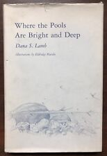 Where The Pools Are Bright And Deep by Dana S. Lamb