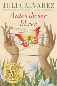 libros en espanol para adultos Antes de ser libres Spanish Edition español julia