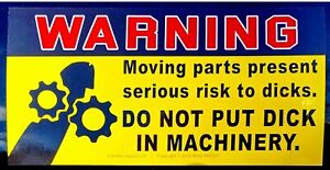 [10-Pack] Don't Put Your Dick in the Machinery Warning Adult Prank Sticker Decal