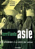 Pierre et Renée Gosset = TERRIFIANTE ASIE D'INSTANBUL À LA MER DU JAPON  DURA12