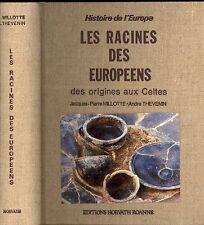 LES RACINES DES EUROPEENS. DES ORIGINES AUX CELTES. J.P. MILLOTE - A. THEVENIN