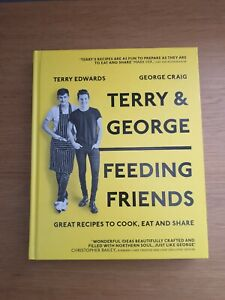 Terry & George - Feeding Friends: Great Recipes to Cook, Eat... by Craig, George