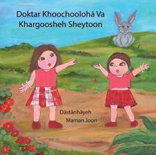 Dokhtar Khoochooloha Va Khargoosheh Sheytoon by Sheila Saleh (2016, Paperback)