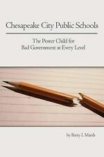 Chesapeake City Public Schools: The Poster Child for Bad Government at Every Lev