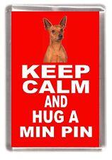 """Miniature Pinscher Dog Fridge Magnet """"KEEP CALM AND HUG A MIN PIN"""" by Starprint"""